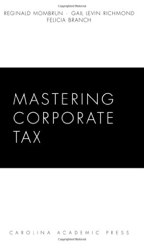 Mastering Corporate Tax (Carolina Academic Press Mastering)