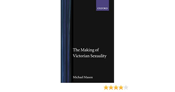 Amazon the making of victorian sexuality 9780192853127 amazon the making of victorian sexuality 9780192853127 michael mason books fandeluxe Images