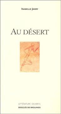 Au désert par Isabelle Jarry