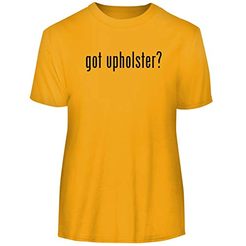 One Legging it Around got Upholster? - Men's Funny Soft Adult Tee T-Shirt, Gold, XXX-Large
