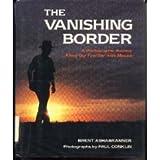 The Vanishing Border, Brent K. Ashabranner, 0396089003