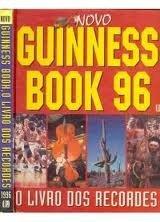 Novo Guinness Book 96 - o Livro dos Recordes