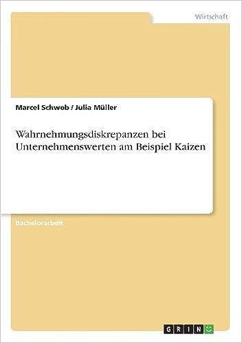 wahrnehmungsdiskrepanzen bei unternehmenswerten am beispiel kaizen german edition julia muller 9783668530621 amazoncom books - Unternehmenswerte Beispiele