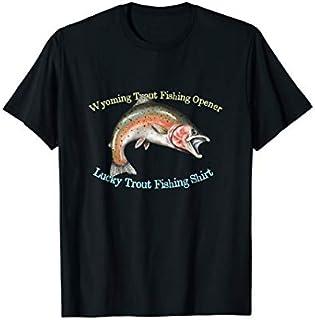⭐️⭐️⭐️ Wyoming Trout Fishing Opener Lucky Fishing  Need Funny Tee Shirt Need Funny Short/Long Sleeve Shirt/Hoodie