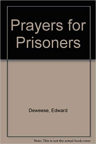 Prayers for Prisoners: Edward Deweese, M  Countryman