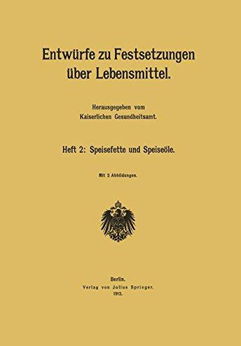 Entwürfe zu Festsetzungen über Lebensmittel: Heft 2: Speisefette und Speiseöle (German Edition)