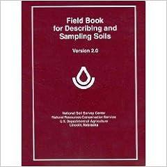 Field book for describing and sampling soils