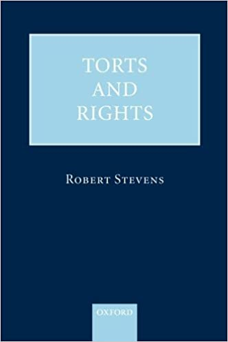 Torts and Rights 1st edition by Stevens, Robert (2009)