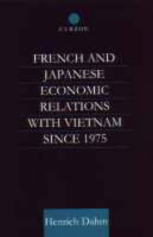 French and Japanese Economic Relations with Vietnam Since 1975 (Institute of Asian Affairs, Hamburg) by Routledge