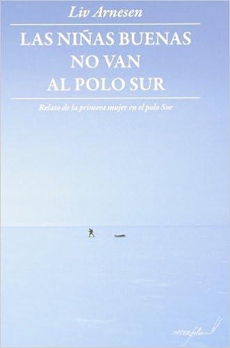 Las Niñas Buenas No Van Al Polo Sur (LEER Y VIAJAR)