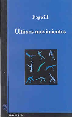 Ultimos Movimientos (Paradiso Poesia) (Spanish Edition)