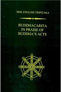 Buddhacarita: In Praise of Buddha's Acts (BDK English Tripitaka)