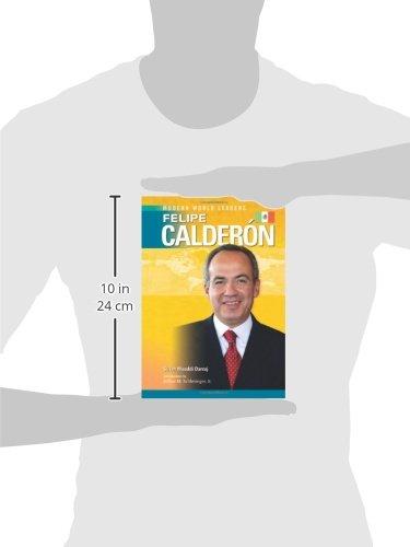 Felipe Calderon (Modern World Leaders)