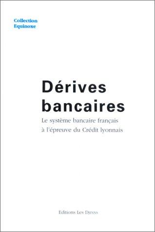 derives-bancaires-le-systeme-bancaire-francais-a-lepreuve-du-credit-lyonnais-collection-equinoxe-fre