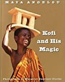 Kofi and His Magic, Maya Angelou, 0517707969