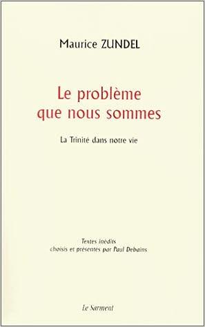 Livre Le problème que nous sommes : La Trinité dans notre vie pdf epub