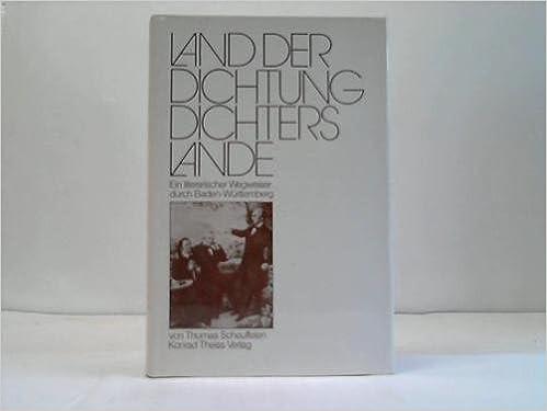 Descarga gratuita de libro de cuentaLand der Dichtung, Dichters Lande: Ein literarischer Wegweiser durch Baden-Wurttemberg (German Edition) by Thomas Scheuffelen 3806202826 (Literatura española) PDF