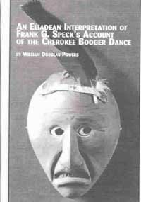 An Eliadean Interpretation Of Frank G. Speck's Account Of The Cherokee Booger Dance (Native American Studies, 14)