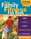 The Family Fitness Fun Book: Healthy Living for the Whole Family