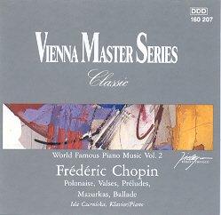 Chopin: Polonaises, Valses, Preludes, Mazurkas, Ballade