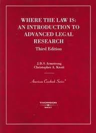 Read Online Where the Law Is: An Introduction to Advanced Legal Research (American Casebooks) 3th (third) edition pdf epub