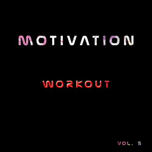 Motivation Workout, Vol. 5 (50 Songs Top for Fitness Gym Health Running Active Winner Fun Walking Warming Up) - Winners Gym