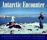 Front cover for the book Antarctic Encounter: Destination South Georgia by Sally Poncet