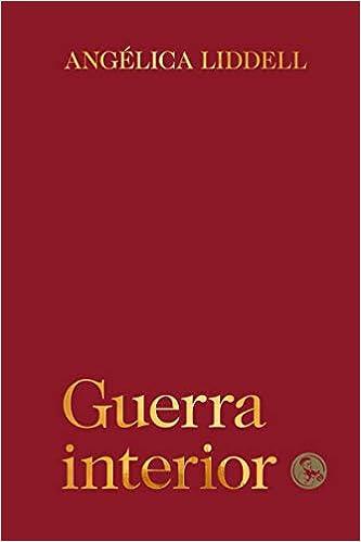 GUERRA INTERIOR de ANGELICA LIDDELL