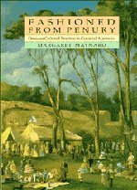 Fashioned from Penury: Dress as Cultural Practice in Colonial Australia (Studies in Australian (Prisoner Costume Australia)