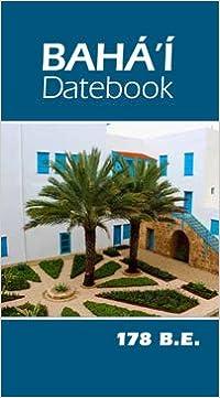 Bahai Calendar 2022.Baha I Datebook 2021 2022 Baha I 9780877434160 Amazon Com Books