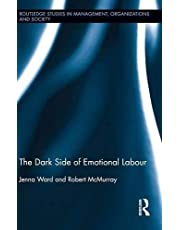 The Dark Side of Emotional Labour (Routledge Studies in Management, Organizations and Society)