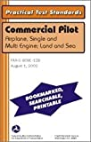 Commercial Pilot, Single and Multi-Engine Land Practical Test Standards : FAA-S-8081-12A, FAA Staff, 1560273151