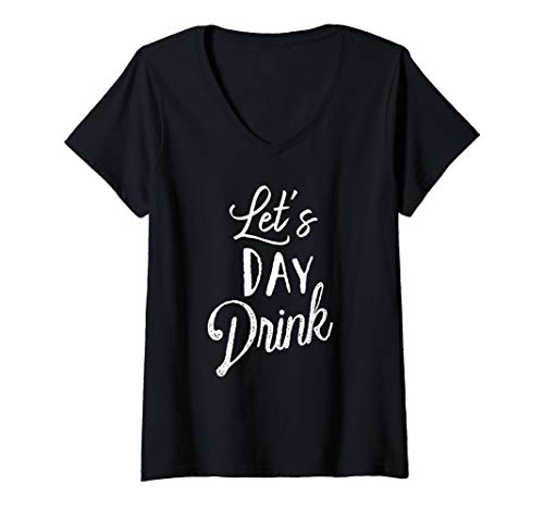 Womens Let's Day Drink - Cute Drinking Top for Ladies Gift V-Neck T-Shirt