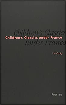 Children's Classics under Franco: Censorship of the William Books and the Adventures of Tom Sawyer by Ian Craig (2001-09-01)