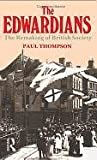 The Edwardians, Paul Thompson, 0897331443