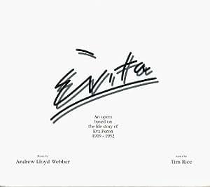 Evita: An Opera Based On the Life Story of Eva Peron 1919-1952