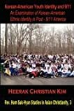 img - for Korean-American Youth Identity and 9/11: An Examination of Korean-American Ethnic Identity in Post - 9/11 America (REV. Ham Suk-Hyun Studies in Asian Christianity) book / textbook / text book