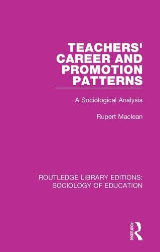 Routledge Library Editions: Sociology of Education: Teachers' Career and Promotion Patterns: A Sociological Analysis (Volume 58)