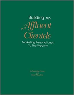 Building an Affluent Clientele: Marketing Personal Lines to the Wealthy