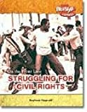 Struggling for Civil Rights, Stephanie Fitzgerald and Heinemann Library, 1410922030