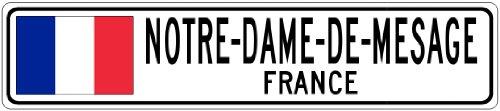 NOTRE-DAME-DE-MESAGE, FRANCE - France Flag Aluminum City Sign