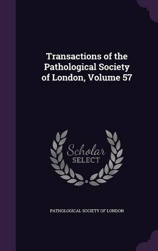 Download Transactions of the Pathological Society of London, Volume 57 pdf
