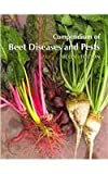 Compendium of Beet Diseases and Pests, Robert M. Harveson and Linda E. Hanson, 0890543658