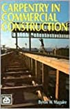 Carpentry in Commercial Construction, Maguire, Byron W., 0934041334