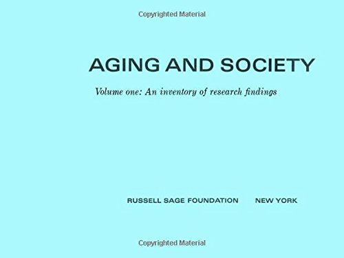 Aging and Society, Vol. 1: An Inventory of Research Findings