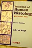 Textbook of Human Histology with Colour Atlas, Singh, 8171799671