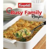 Campbell's Busy Family Recipes {More Than 100 Quick and Easy Recipes Perfect for Hectic Lifestyles} [Paperback]