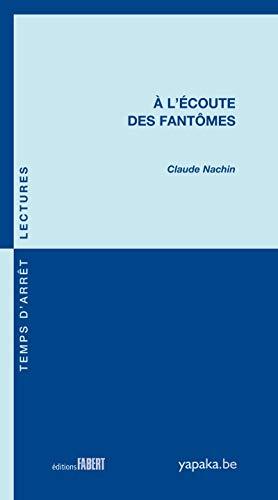 A lécoute des fantômes Claude Nachin