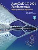 AutoCAD LT 2004 Fundamentals, Ted Saufley and Paul B. Schreiner, 1590703189