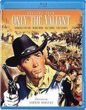 Only the Valiant [Blu-ray] by Olive Films by Gordon Douglas